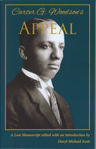 Carter G. Woodson's Appeal: A Lost Manuscript  (paperback)